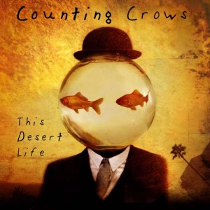 This Desert Life_Counting Crows